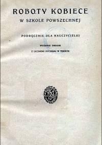 Maria Rudzińska - Roboty kobiece w szkole powszechnej (1929)