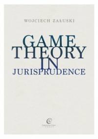 Game Theory in Jurisprudence - Załuski Wojciech