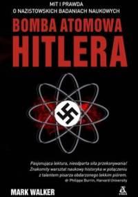 Bomba atomowa Hitlera - Walker Mark