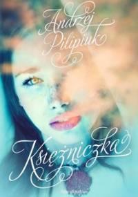 Księżniczka - Pilipiuk Andrzej