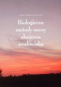 Traczewska T. M. - Biologiczne metody oceny skażenia środowiska