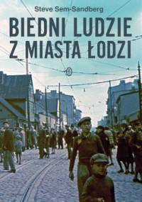 Biedni ludzie z miasta Łodzi - Sem-Sandberg Steve