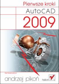 Andrzej Pikoń - AutoCAD 2009 PL. Pierwsze kroki