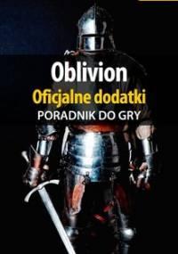 Oblivion - oficjalne dodatki - poradnik do gry - Gonciarz Krzysztof, Urbanek Michał aRusher