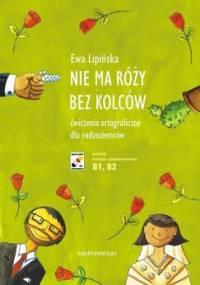 Nie ma róży bez kolców - Lipińska Ewa