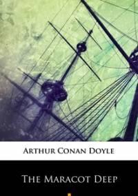The Maracot Deep - Doyle Arthur Conan