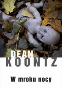 W mroku nocy. Moonlight Bay. Tom 2 - Koontz Dean
