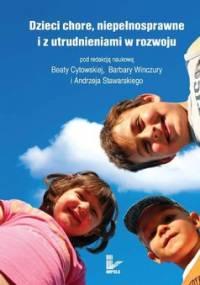 Dzieci chore, niepełnosprawne i z utrudnieniami w rozwoju - Cytowska Beata