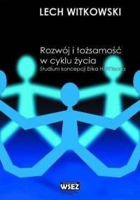 Witkowski L. - Rozwój i tożsamość w cyklu życia