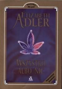 Adler Elizabeth - Wszystko albo nic