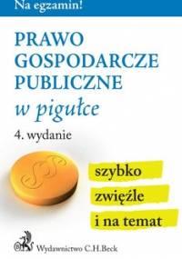Prawo gospodarcze publiczne w pigułce - Żelazowska Wioletta