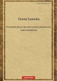 Przymiotnik jako przyłączone wyrażenie predykatywne - Szumska Dorota