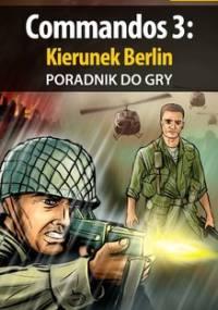 Commandos 3: Kierunek Berlin - poradnik do gry - Deja Piotr Ziuziek