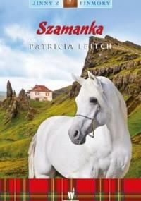 Jinny z Finmory. Tom 7. Szamanka - Leitch Patricia