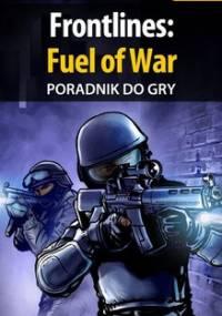Frontlines: Fuel of War - poradnik do gry - Basta Michał Wolfen