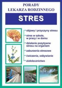 Stres. Porady lekarza rodzinnego - Opracowanie zbiorowe