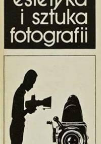 Sunderland J. - Estetyka i sztuka fotografii