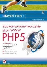 Larry Ullman - PHP5. Zaawansowane tworzenie stron WWW. Szybki start