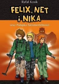 Felix, Net i Nika oraz pułapka nieśmiertelności - Kosik Rafał