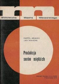 Adamik J. - Produkcja serów miękkich