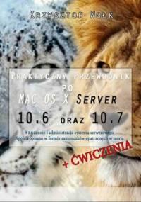 Praktyczny przewodnik po MAC OS X Server 10.6 oraz 10.7 - Wołk Krzysztof