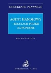 Agent Handlowy - Regulacje Polskie i Europejskie - Rott-Pietrzyk Ewa