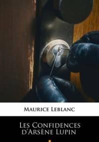 Les Confidences d Arsene Lupin - Leblanc Maurice