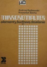 Rydzewski A. - Mikrokomputer elementy, budowa, dzialanie