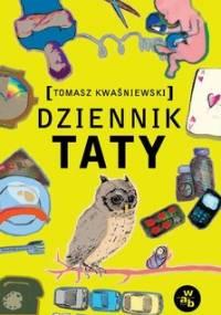 Dziennik taty - Kwaśniewski Tomasz