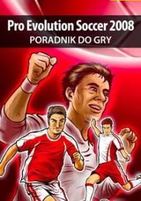 Pro Evolution Soccer 2008 - poradnik do gry - Bajorek Maciej maciek_ssi