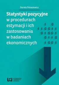 Statystyki pozycyjne w procedurach estymacji i ich zastosowania w badaniach ekonomicznych - Pekasiewicz Dorota