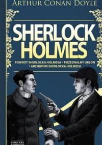 Sherlock Holmes. Tom 3: Powrót Sherlocka Holmesa / Pożegnalny ukłon / Archiwum Sherlocka Holmesa - Doyle Arthur Conan