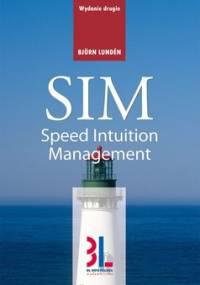 SIM - speed intuition management. Nowoczesny sposób zarządzania - Lunden Bjorn, Młodzikowska Danuta