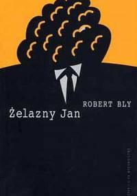 Żelazny Jan : rzecz o mężczyznach - Robert Bly