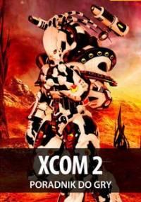XCOM 2 - poradnik do gry - Bugielski Jakub