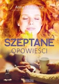 Szeptane opowieści - Dutkiewicz Anna