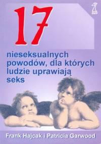 Frank Hajcak, Patricia Garwood - 17 nieseksualnych powodów, dla których ludzie uprawiają seks