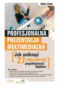Paweł Lenar - Profesjonalna prezentacja multimedialna. Jak uniknąć 27 najczęściej popełnianych błędów