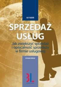Sprzedaż usług. Jak zwiększyć sprzedaż i opłacalność sprzedaży w firmie usługowej - Rader Ulf, Młodzikowska Danuta