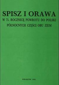 Tadeusz Mikołaj Trajdos - Spisz i Orawa. W 75. rocznicę powrotu do Polski północnych części obu ziem (1995)
