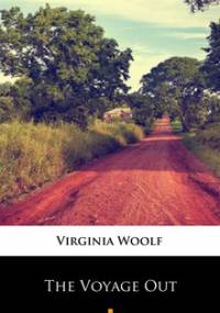 The Voyage Out - Woolf Virginia
