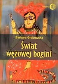 Świat wężowej bogini - Grabowska Barbara