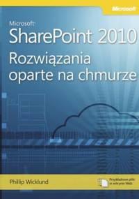 Microsoft SharePoint 2010. Rozwiązania oparte na chmurze - Wicklund Phillip
