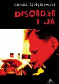 Disorder i ja - Gołębiewski Łukasz
