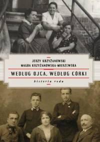Według ojca, według córki. Historia rodu - Krzyżanowski Jerzy, Krzyżanowska-Mierzewska Magda