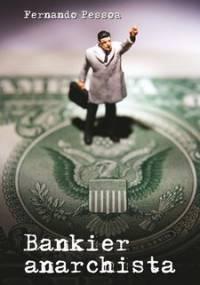 Bankier anarchista - Pessoa Fernando