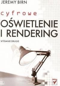 Birn J. - Cyfrowe oświetlenie i rendering. Wydanie II