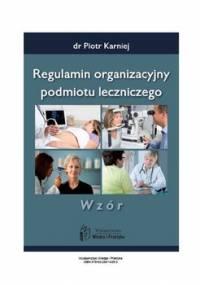 Regulamin organizacyjny podmiotu leczniczego - wzór - Opracowanie zbiorowe