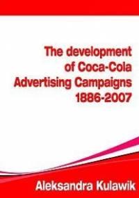 The Development of Coca-Cola Advertising Campaigns (1886 - 2007) - Kulawik Aleksandra