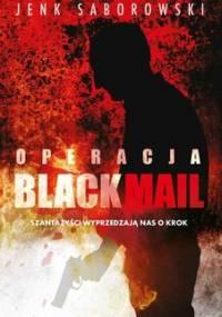 Operacja Blackmail - Saborowski Jenk
